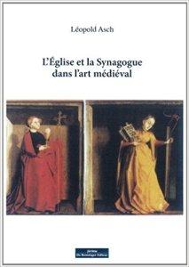L'Eglise et la Synagogue dans l'art médiéval. L. Asch. Do. Bentzinger, 2013