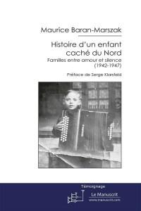 Histoire d'un enfant caché du Nord. Baran-Marszak. Le Manuscrit, 2014