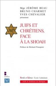 Juifs et Chrétiens face à la Shoah. Parole et Silence, 2016
