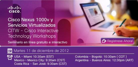Regístrese Ahora: Cisco Nexus 1000v y Servicios Virtualizados CITW - Cisco Interactive Technology Workshops