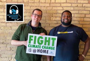 """""""Fight climate change at home"""" Battleground Wisconsin Podcast"""