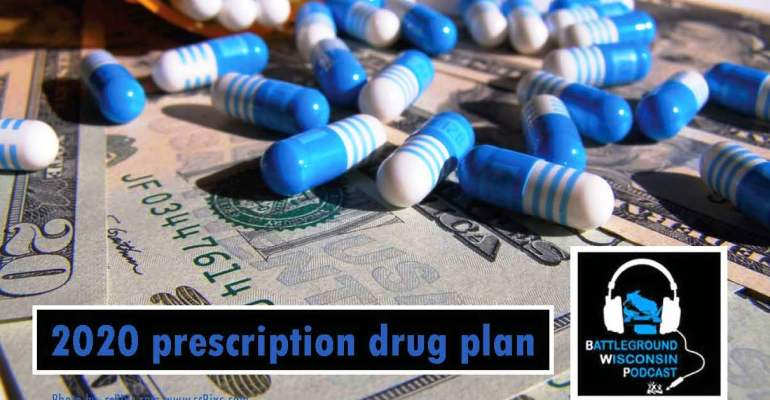 """2020 prescription drug plan"" Battleground Wisconsin Podcast"