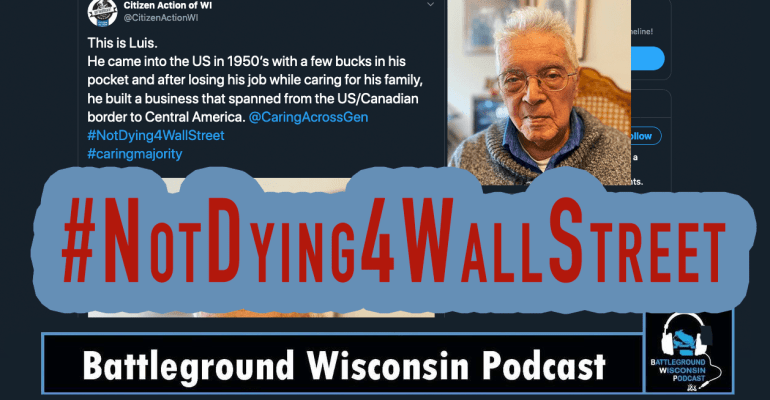 """Not Dying 4 Wall Street"" Battleground Wisconsin Podcast"
