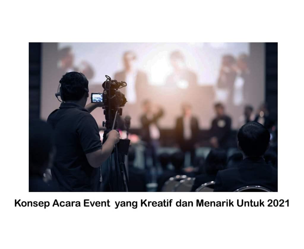 Konsep Acara Event yang Kreatif dan Menarik Untuk 2021 Citra Mandiri Kreatif EO Profesional Jakarta
