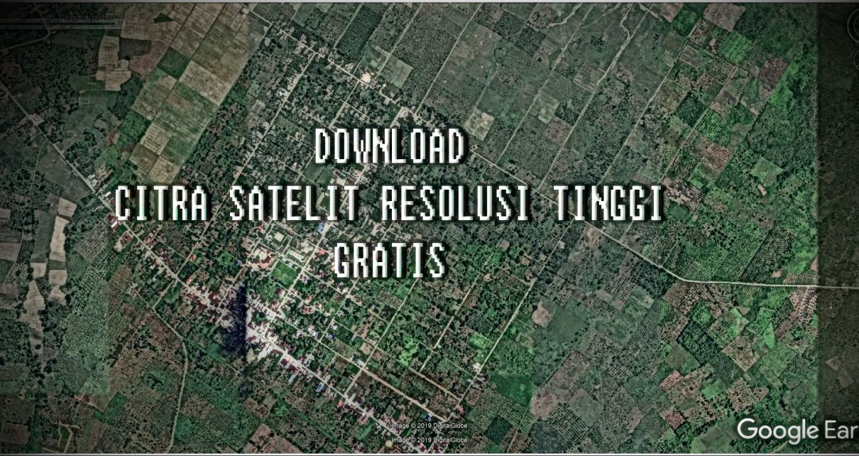 Download Citra Satelit Resolusi Tinggi Gratis