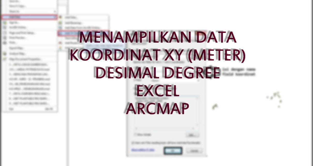 Menampilkan XY Data Excel di ArcGIS