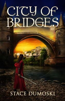 cover of city of bridges - a girl with a sword stands near a bridge across a river