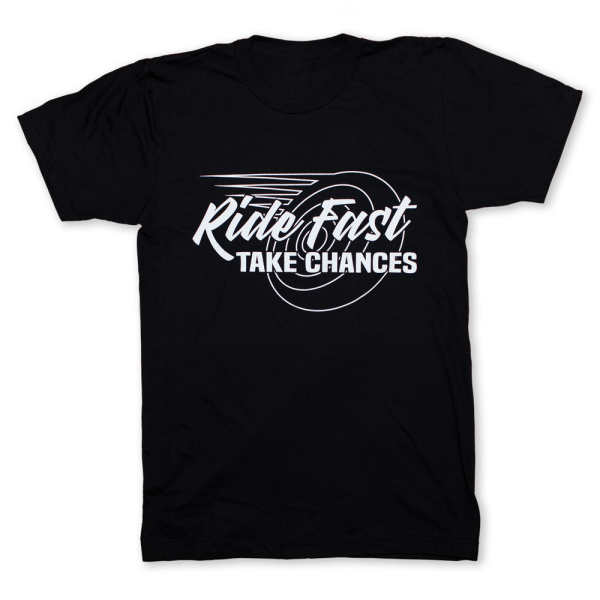 Ride Fast Take Chances T-Shirt