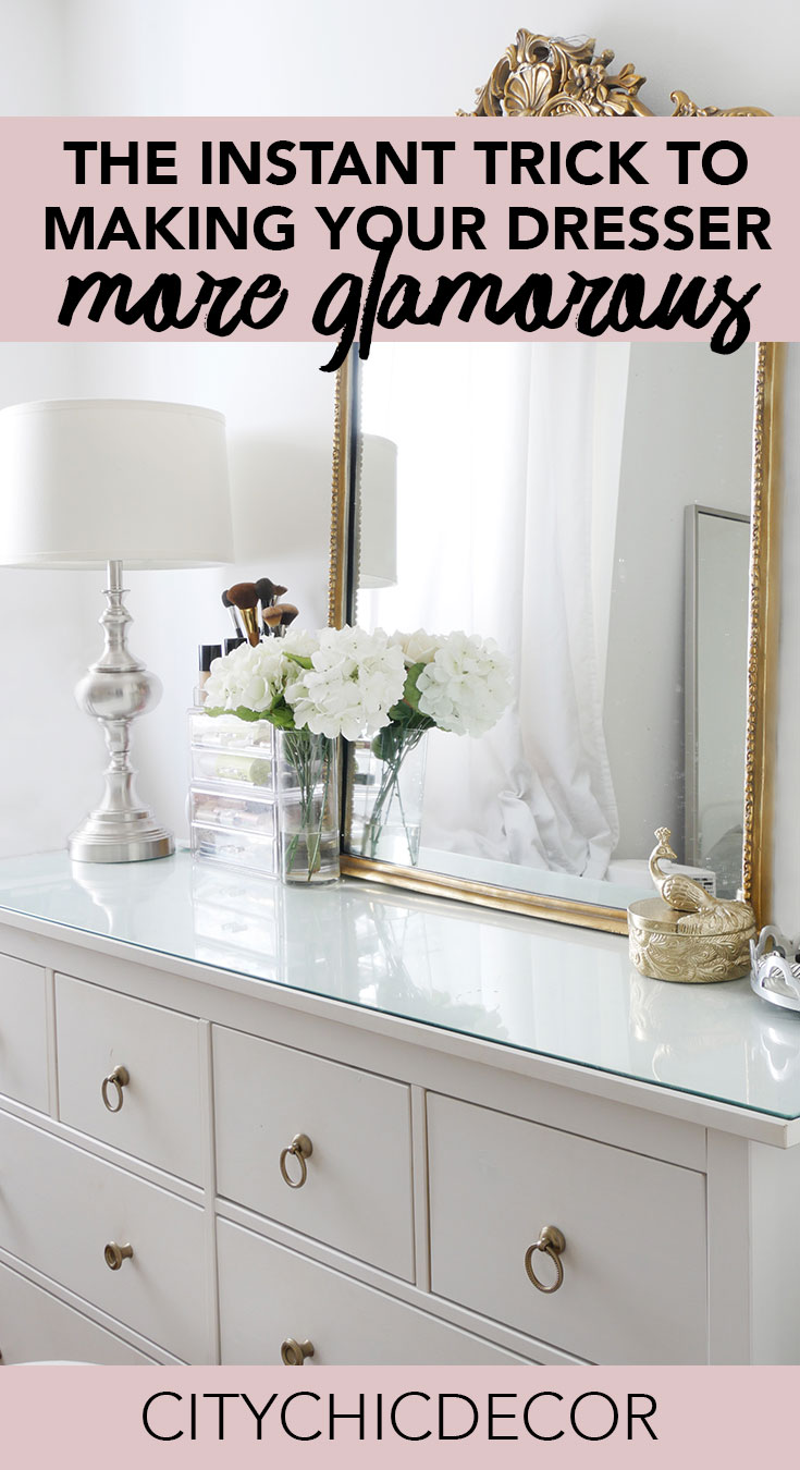 The Instant Trick To Making Your Dresser More Glamorous City Chic