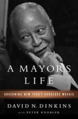 Hon. David N. Dinkins- A Mayor's Life