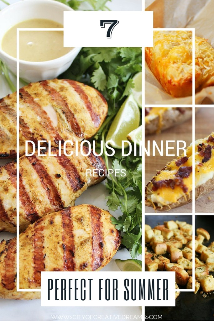 7 Delicious Dinner Recipes Perfect For Summer | City of Creative Dreams