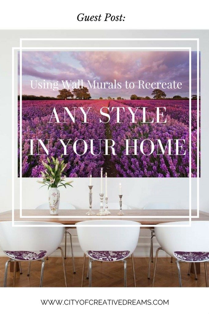 Using Wall Murals to Recreate Any Style in Your Home | City of Creative Dreams