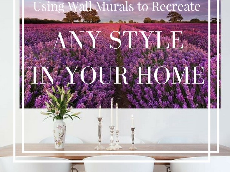 Guest Post: Using Wall Murals to Recreate Any Style in Your Home