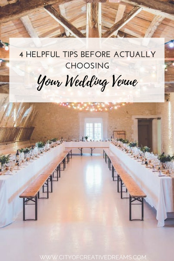 4 Helpful Tips Before Actually Choosing Your Wedding Venue | City of Creative Dreams
