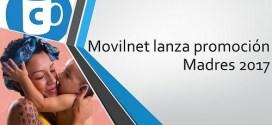 Movilnet lanza promoción Madres 2017