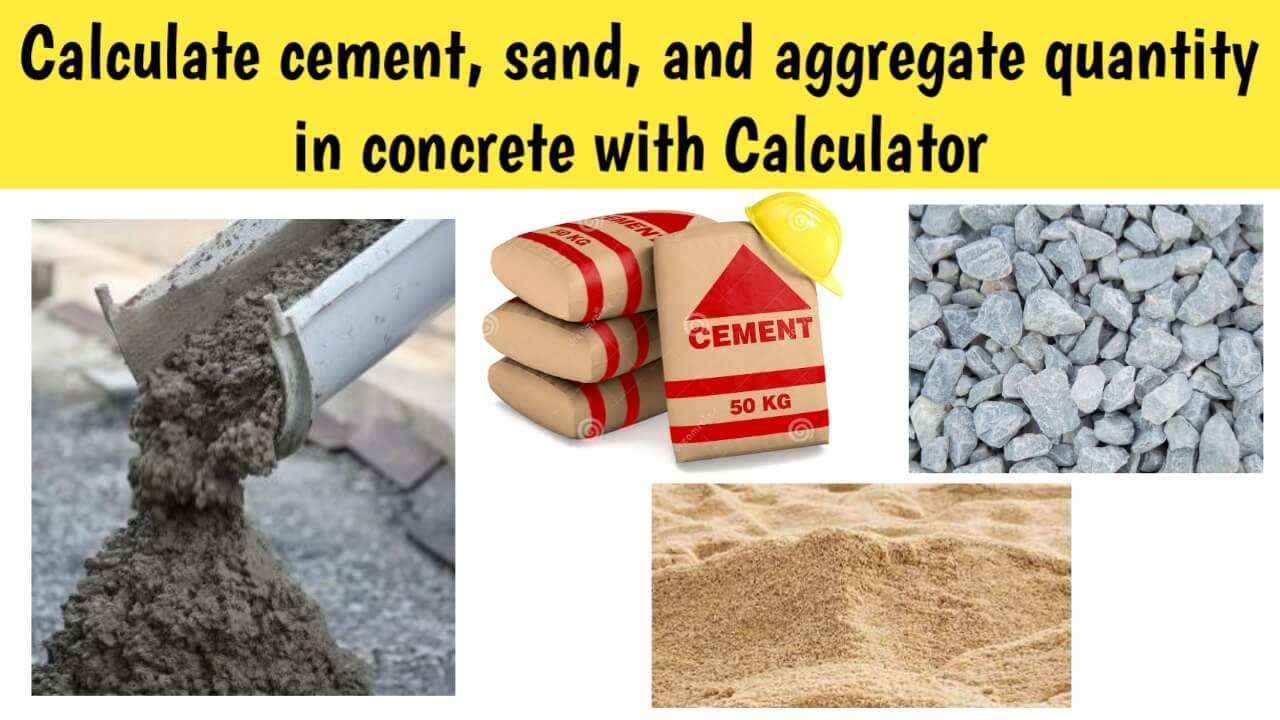 how to Calculate Cement, Sand, and Aggregate Quantity in Concrete