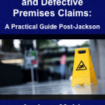 BOOK REVIEW: OCCUPIERS, HIGHWAYS AND DEFECTIVE PREMISES CLAIMS: WILL IT STOP YOUR CLAIMS SLIPPING UP?