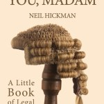 ADVOCACY: THE JUDGE'S VIEW SERIES 3 PART 6: MAY IT PLEASE YOU, MADAM: STORIES THAT EVERY LITIGATOR NEEDS TO KNOW...
