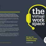 """The Virtual Workspace: 50 Tips for Effective Video Conferencing: BOOK REVIEW - """"BUY"""" IT QUICKLY..."""