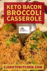 CjsKetoKitchen Keto Bacon Broccoli Casserole for Pinterest