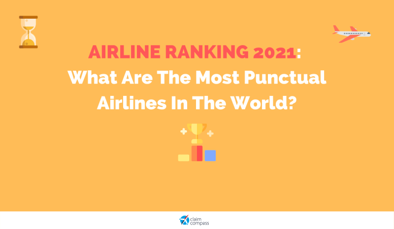 Airline Ranking 2021: What Are The Most Punctual Airlines In The World?
