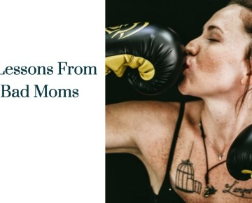 4 Lessons From Bad Moms