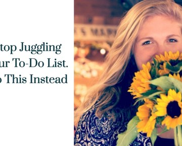 Stop juggling Your To-Do List. Do This Instead