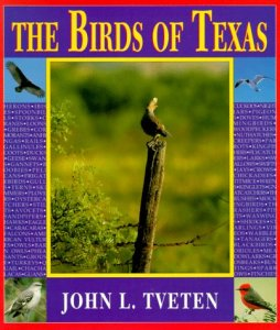 Facts obtained from The Birds of Texas by John L. Tveten.