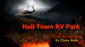 Hell Town RV Park, Episode 4. A Web Serial
