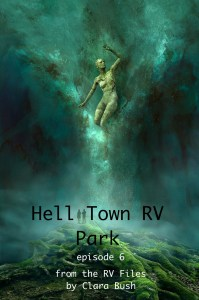 Hell Town RV Park, Episode 6. A Web Serial