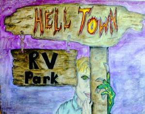 Hell Town RV Park, Episode 9. A Web Serial