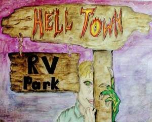 Hell Town RV Park, Episode 10. A Web Serial