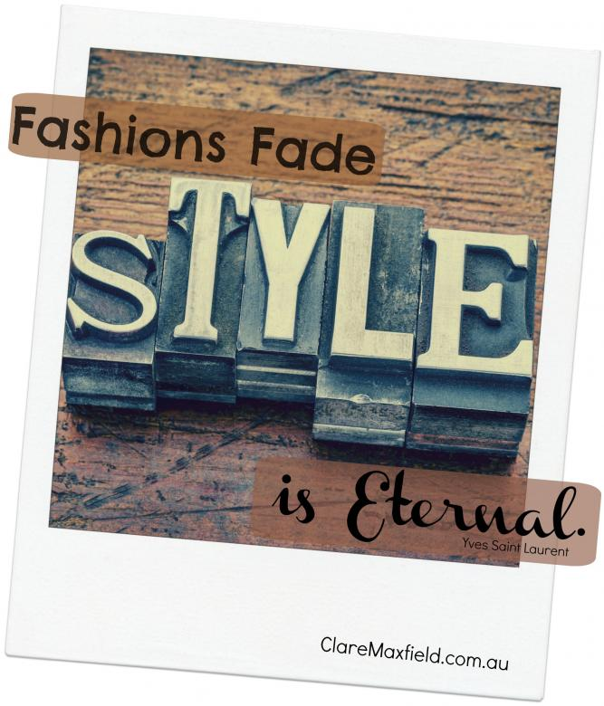 Fashions fade, style is eternal