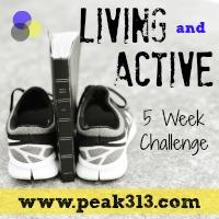 """""""Living and Active"""" : 5-Week Challenge : peak313.com"""