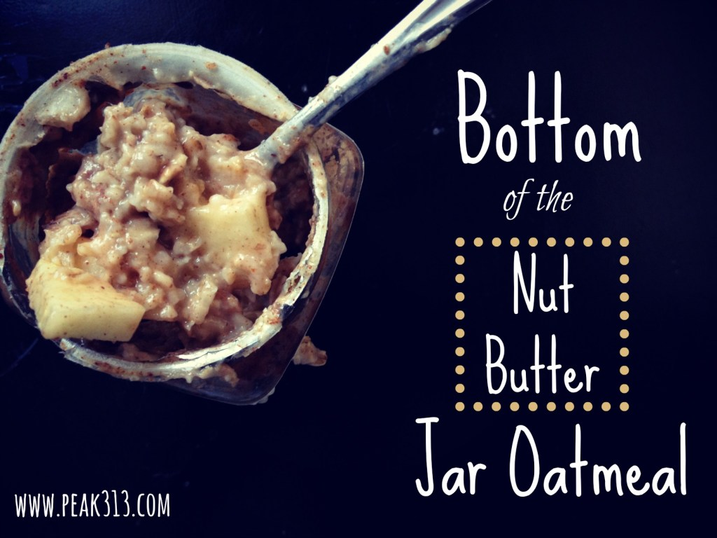 Recipe: Bottom of the {nut butter} Jar Oatmeal