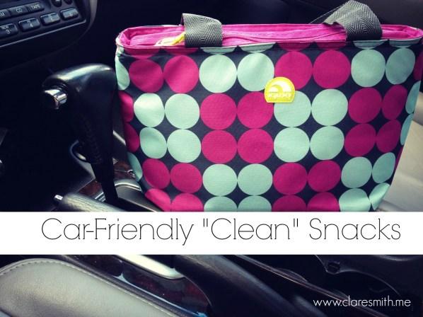"""Car-Friendly """"Clean"""" Snacks : www.claresmith.me"""