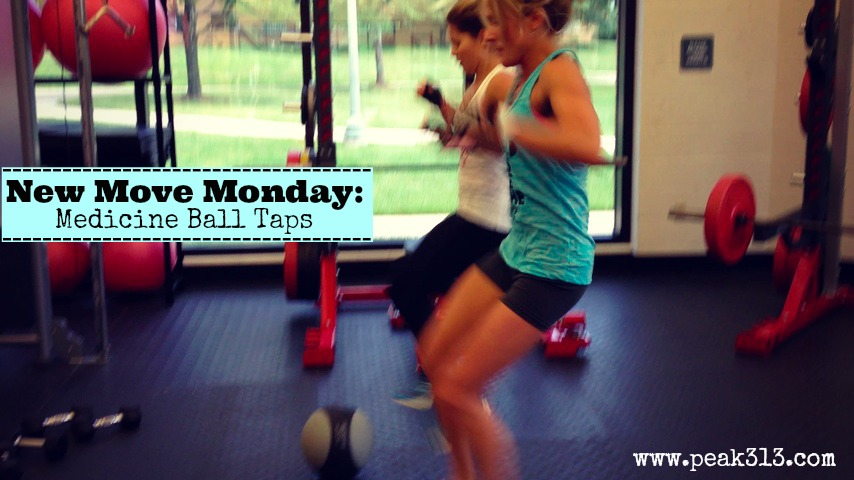 New Move Monday: Med Ball Taps (video)