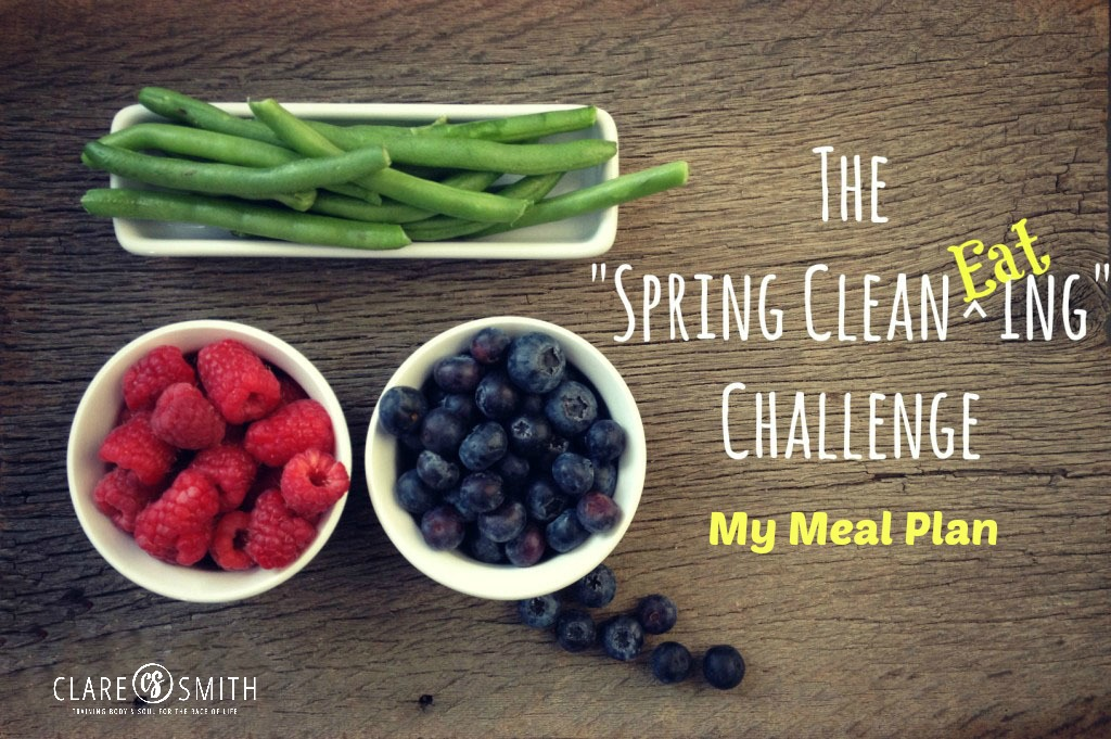 2015 Spring Clean EATing Challenge: My Meal Plan