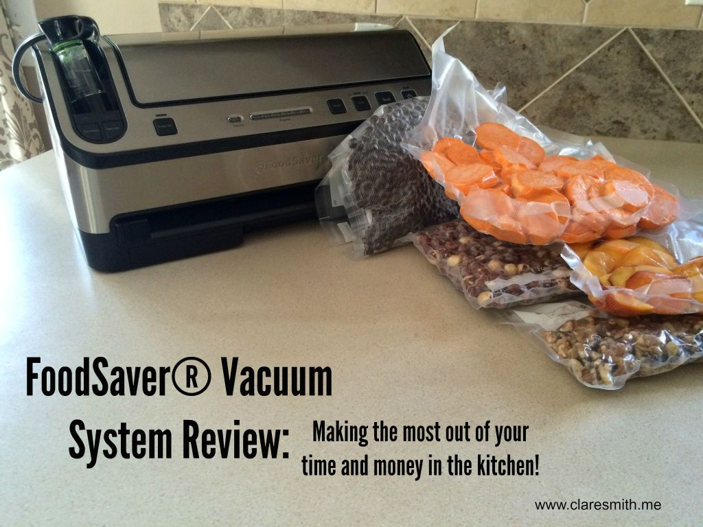 FoodSaver® Vacuum System Review: Making the most out of your time & money in the kitchen!