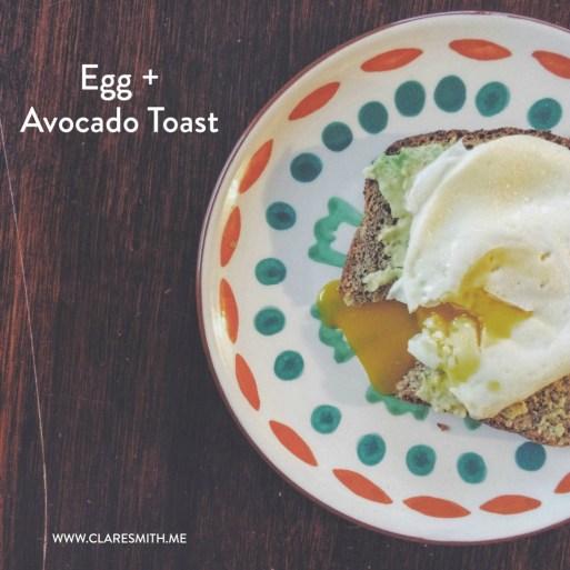 Egg + Avocado Toast: www.claresmith.me