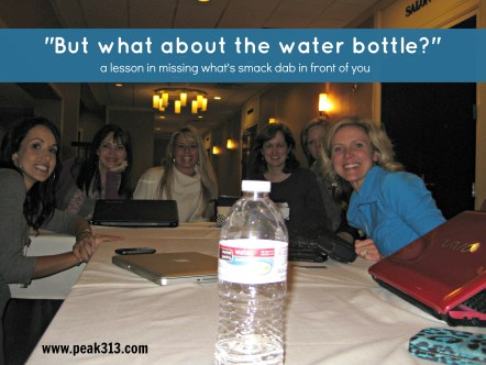 """But what about the water bottle"": A lesson in missing what's smack dab in front of you 