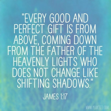 "James 1:17 ""Every Good and Perfect Gift"" 
