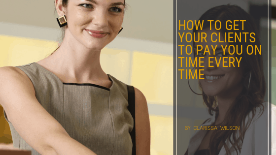 clients paying on time every time