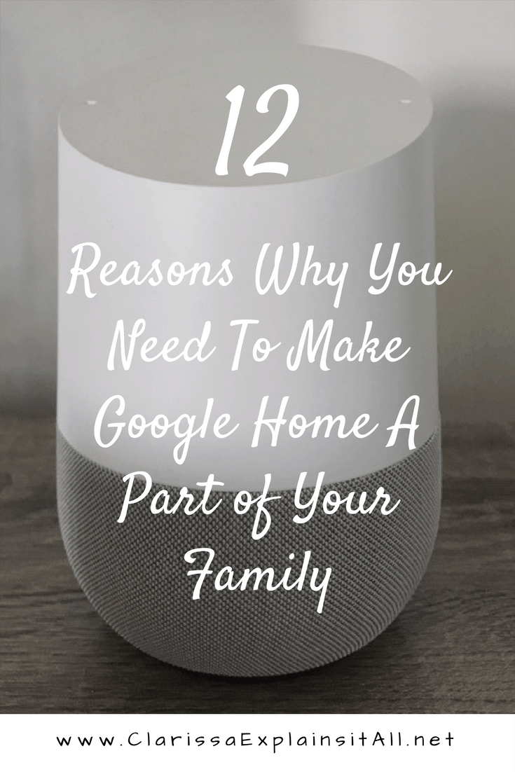 12 Reasons Why You Need To Make Google Home A Part of Your Family
