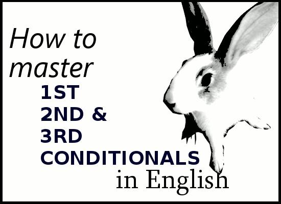 How to Master First Second and Third Conditionals in English