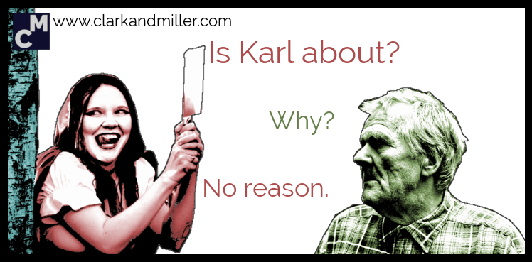 Is Karl about?