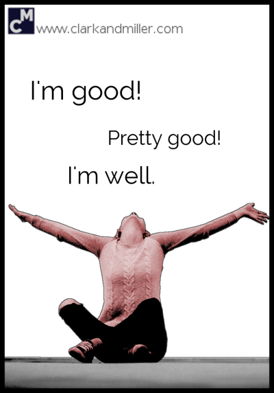 """How to answer """"How are you?"""" Alternatives to """"I'm fine"""": I'm good! Pretty good! I'm well."""