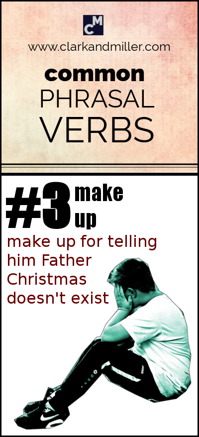 Common Phrasal Verbs #3 | Make up for telling him Father Christmas doesn't exist