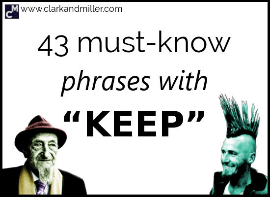 43 Must-Know Phrases with Keep