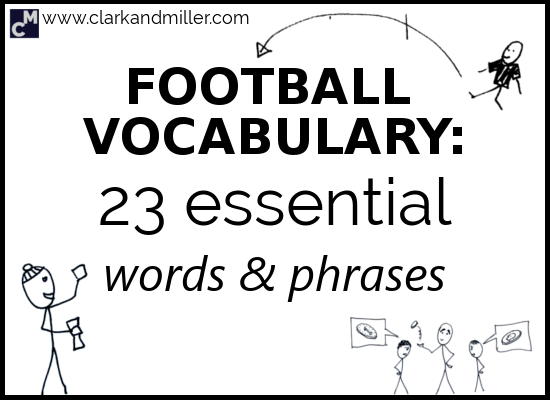 Football Vocabulary: 23 Essential Words and Phrases